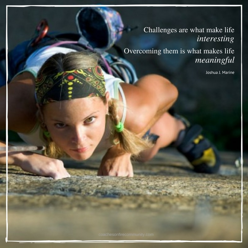 "'alt=""Challenges-are-what-make-life-interesting-overcoming-them-is-what-makes-life-meaningful-Coaches-On-Fire-Pam-Sterling-min"""