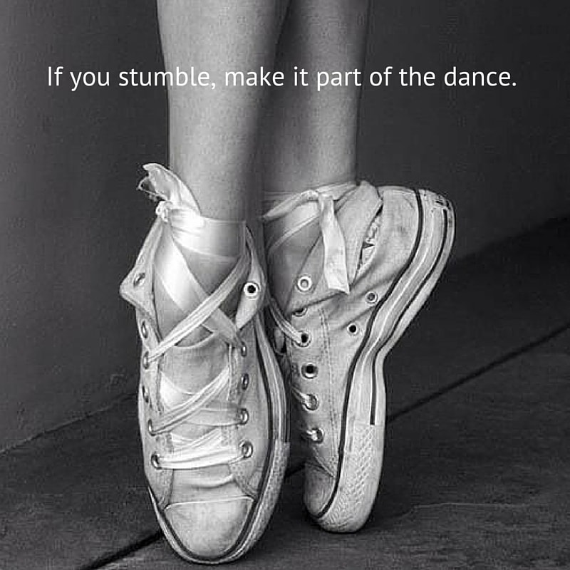 "'alt=""If-you-stumble-make-it-part-of-the-dance.-min"""
